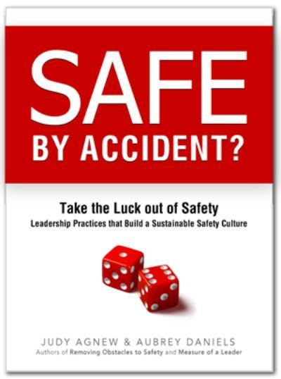 Safe by Accident? Take the LUCK out of SAFETY